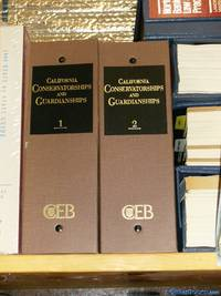 California Conservatorships and Guardianships Volume One and Two (Two Volume Set)