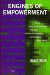 Engines of Empowerment.  Using Information Technology to Create Healthy Communities and Challenge Public Policy