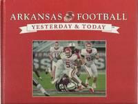 Arkansas Football : Yesterday & Today
