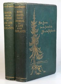 Leaves from the Journal of our Life in the Highlands, from 1848 to 1861. [with] More Leaves from...