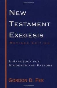 New Testament Exegesis : A Handbook for Students and Pastors by Gordon D. Fee - Paperback - 1993 - from ThriftBooks (SKU: G066425442XI3N00)