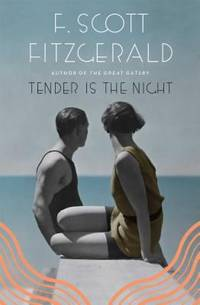 Tender Is the Night (Cover May Vary)