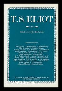 T. S. Eliot : a Symposium for His Seventieth Birthday / Edited by Neville Braybrooke