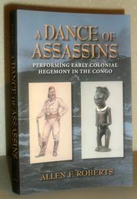A Dance of Assassins - Performing Early Colonial Hegemony in the Congo
