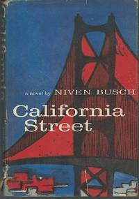 CALIFORNIA STREET by  Niven Busch - Hardcover - Book Club Edition - 1959 - from Gibson's Books and Biblio.com