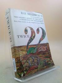 Twice 22: Ray Bradbury's Two Memorable Books: The Golden Apples of the Sun and A Medicine for Melancholy