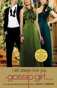image of I Will Always Love You : A Gossip Girl Novel