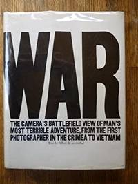 War: The Camera's Battlefield View of Man's Most Terrible Adventure, from the First Photographer in the Crimea to Vietnam by  Albert R Leventhal - First Edition First Printing  - 1973 - from Gargoyle Books (SKU: 011157)