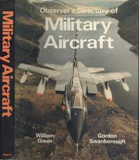 Observer's Directory of Military Aircraft by William Green; Gordon Swanborough - 1st  Edition - 1982 - from Dereks Transport Books and Biblio.co.uk