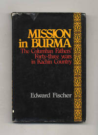 Mission in Burma: the Columban Fathers' Forty-Three Years in Kachin Country