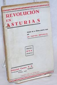 image of Revolución en Asturias. Relato de la última guerra civil. Por un testigo imparcial