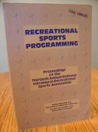 Recreational Sports Programming; Proceedings of the Thirtieth Annual National Intramural-Recreational Sports Association