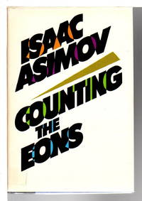 COUNTING THE EONS. by  Isaac Asimov - First Edition - 1983. - from Bookfever.com, IOBA (SKU: 72675)