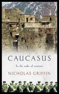 CAUCASUS - In the Wake of Warriors