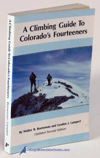A Climbing Guide to Colorado's Fourteeners: Updated Second Edition
