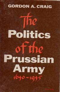 The Politics of the Prussian Army _ 1640-1945