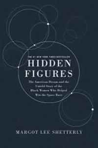 Hidden Figures Illustrated Edition: The American Dream and the Untold Story of the Black Women...