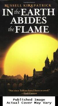 In the Earth Abides the Flame (Fire of Heaven)