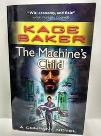 image of The Machine's Child: A Company Novel