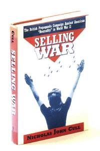 "Selling War: The British Propaganda Campaign Against American ""Neutrality"" in World War II"