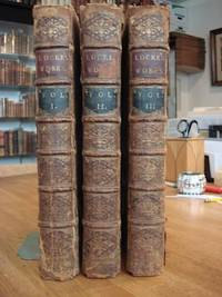 THE WORKS OF JOHN LOCKE Esq In Three Volumes The Second Edition