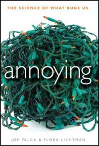 Annoying : The Science of What Bugs Us