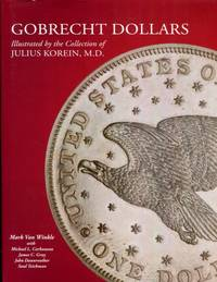 Gobrecht Dollars Illustrated by the Collection of Julius Korein, M.D