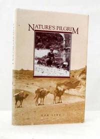 Nature's Pilgrim The life and journeys of Captain S.A. White naturalist, author, and conservationist
