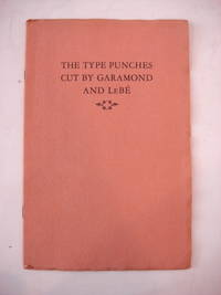 THE TYPE PUNCHES CUT BY GARAMOND AND LEBE. A Discussion Regarding Their Preservation or Loss