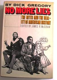 No More Lies : The Myth and the Reality of American History