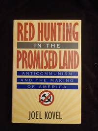 image of RED HUNTING IN THE PROMISED LAND: ANTICOMMUNISM AND THE MAKING OF AMERICA