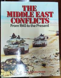 Middle East Conflicts From 1945 To The Present by  John Pimlott - Hardcover - 1988 - from Fleur Fine Books and Biblio.co.uk