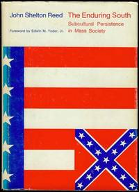 The Enduring South: Subcultural Persistence in Mass Society