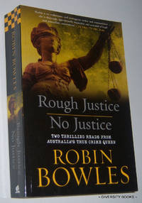 ROUGH JUSTICE. NO JUSTICE. [Two Thrilling Reads from Australia's True Crime Queen]