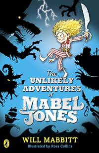 The Unlikely Adventures of Mabel Jones: Tom Fletcher Book Club Title 2018