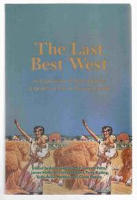 The Last Best West An Exploration of Myth, Identity, and Quality of Life  in Western Canada