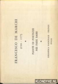Francesco de Marchi 1504-1577. Italiaans vestingbouwkundige in Spaanse dienst en de Nederlandse vestigingen
