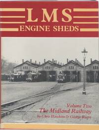 LMS Engine Sheds: their History and Development. Volume Two: the Midland Railway