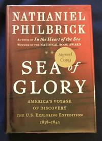 image of SEA of GLORY; Nathaniel Philbrick / America's Voyage of Discovery The U.S. Exploring Expedition, 1838 - 1842