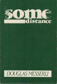 SOME DISTANCE by  Douglas MESSERLI - Paperback - Signed First Edition - (1982) - from Brian Cassidy Bookseller at Type Punch Matrix (SKU: 17276)