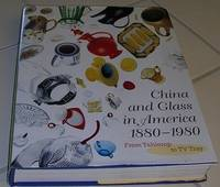 CHINA AND GLASS IN AMERICA 1880-1980 From Tabletop to Tv Tray