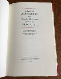 A BOOK OF ALPHABETS. For Douglas Cleverdon drawn by Eric Gill. With a foreword by Douglas Cleverdon and an introduction by John Dreyfus