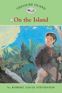Treasure Island #3: On the Island (Easy Reader Classics) (No. 3)