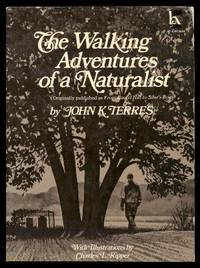 THE WALKING ADVENTURES OF A NATURALIST - originally title: From Laurel Hill to Siler's Bog