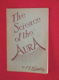 The Science of the Aura: An Introduction to the Study of the Human Aura