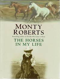 The Horses In My Life by Roberts Monty - First Edition - 2004 - from Marlowes Books (SKU: 179852)