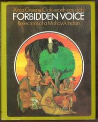 FORBIDDEN VOICE Reflections of a Mohawk Indian