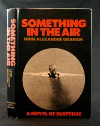 Something in the Air: A Novel of Suspense by  John Alexander Graham - First Edition - 1970 - from Ken Hebenstreit, Bookseller (SKU: 27415)