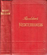 The Mediterranean Seaports and Sea Routes including Madeira, The Canary Islands, The Coast of Morocco, Algeria, and Tunisia. Handbook for travellers