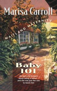 Baby 101 by Marisa Carroll - Paperback - 2003 - from ThriftBooks (SKU: G0373217382I2N00)